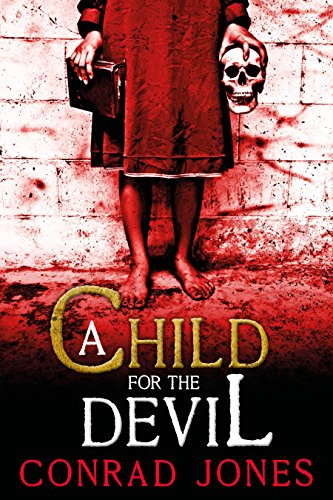 A Child for the Devil (The Nine Angels Books Book 1) by Conrad Jones