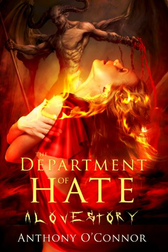 The Department of Hate - A Love Story by Anthony O'connor