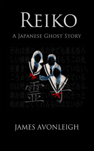 Reiko - A Japanese Ghost Story by James Avonleigh