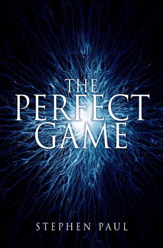 The Perfect Game by Stephen Paul