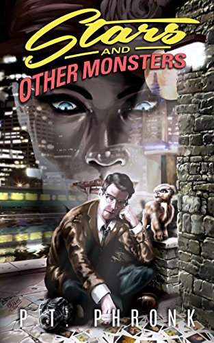Stars and Other Monsters by P.T. Phronk
