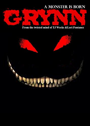 Grynn: A Monster is Born by TJ Weeks