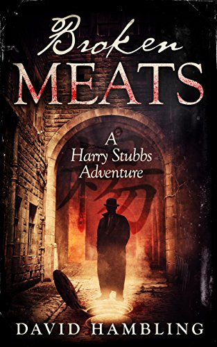 Broken Meats: A Harry Stubbs Adventure by David Hambling