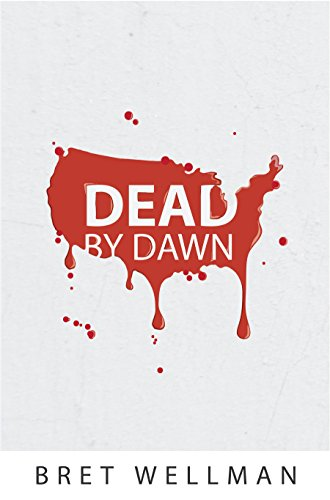 Dead by Dawn: A Vampire Horror Thriller Novel by Bret Wellman