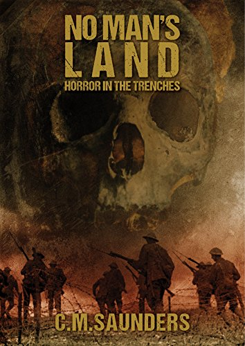 No Man's Land: Horror in the Trenches by Christian Saunders