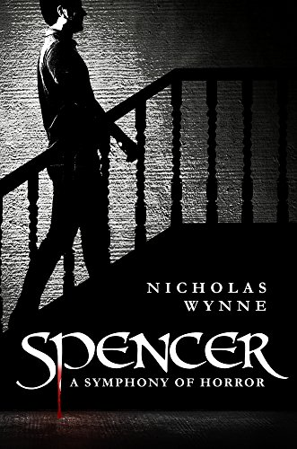 Spencer: A Symphony of Horror by Nicholas Wynne