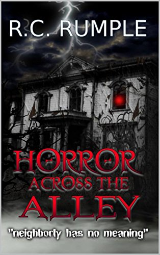 Horror Across The Alley by Richard Rumple