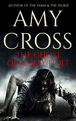 The Ghost of Molly Holt by Amy Cross