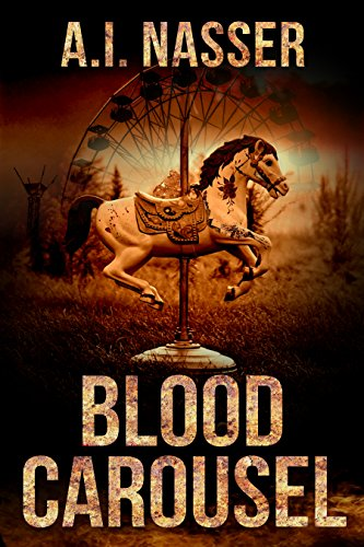 Blood Carousel (The Carnival Series Book 1) by A.I. Nasser