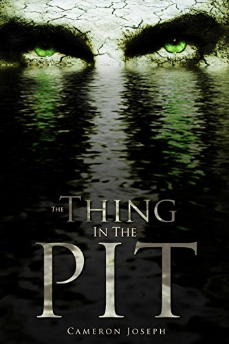 The Thing In The Pit by Cameron Joseph