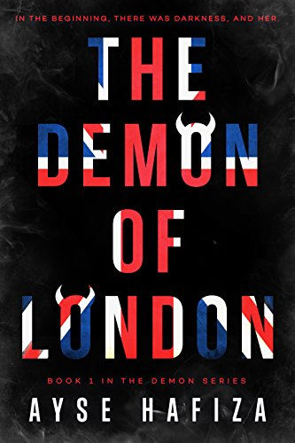 The Demon of London (The Demon Series Book 1) by Ayse Hafiza