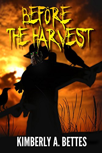 Before the Harvest by Kimberly A. Bettes