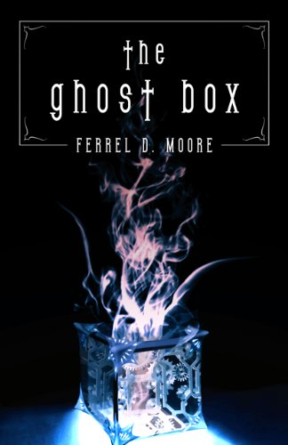 The Ghost Box (The Hunter Paranormal Chronicles Book 1) by Ferrel D. Moore