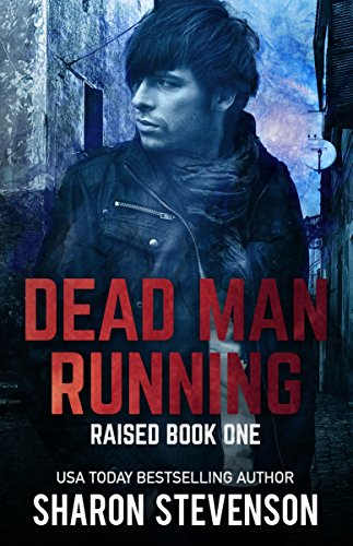 Dead Man Running (Raised Book 1) by Sharon Stevenson