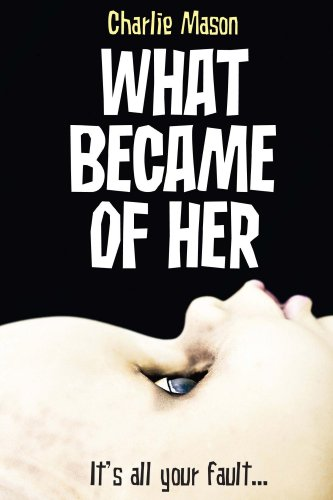 What Became Of Her by Charlie Mason
