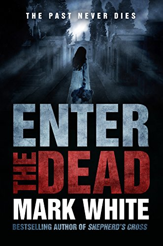 Enter The Dead by Mark White