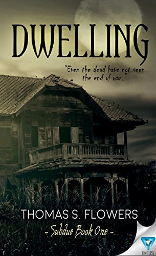 Dwelling (Subdue Book 1) by Thomas S. Flowers