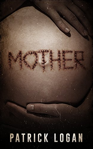 Mother (Family Values Trilogy Book 1) by Patrick Logan