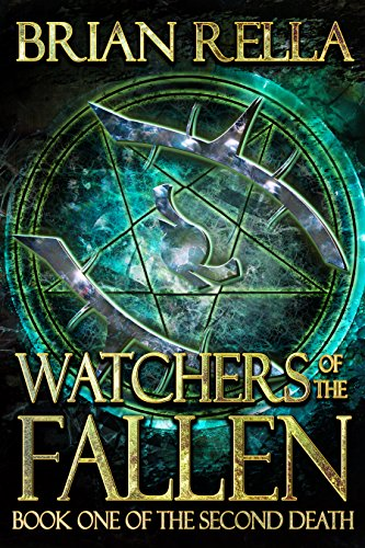 Watchers of the Fallen: Book One of the Second Death by Brian Rella