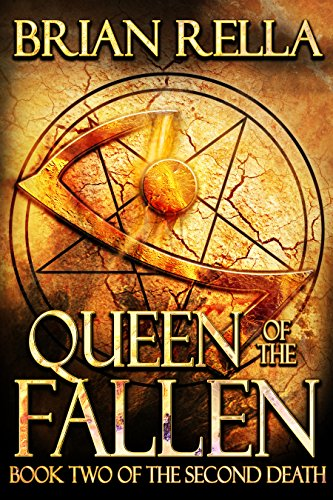 Queen of the Fallen: Book Two of the Second Death by Brian Rella