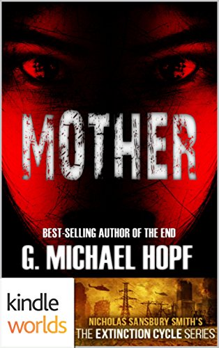 Extinction Cycle: Mother by G. Michael Hopf