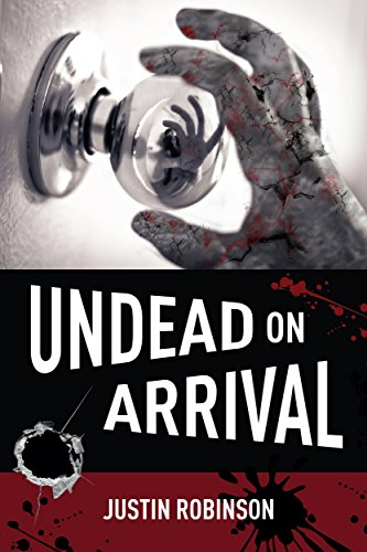 Undead on Arrival by Justin Robinson