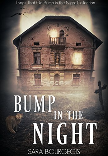 Bump in the Night by Sara Bourgeois