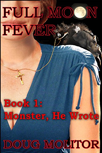 Full Moon Fever: Monster, He Wrote by Doug Molitor