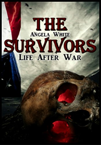 The Survivors (Life After War Book 1) by Angela White