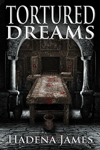 Tortured Dreams (Dreams & Reality Series Book 1) by Hadena James