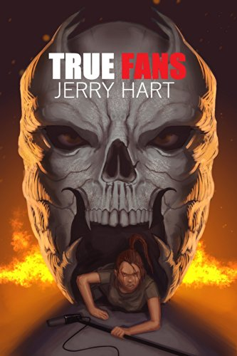 True Fans (Scout Galley Book 1) by Jerry Hart