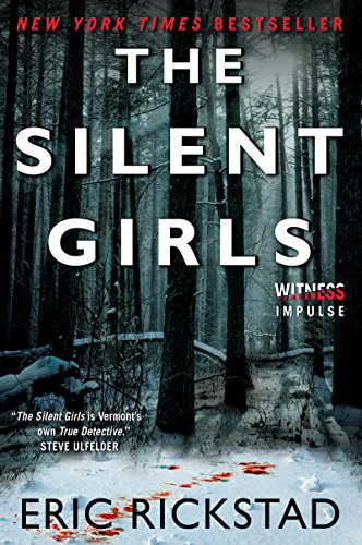 The Silent Girls (Canaan Crime Novels) by Eric Rickstad