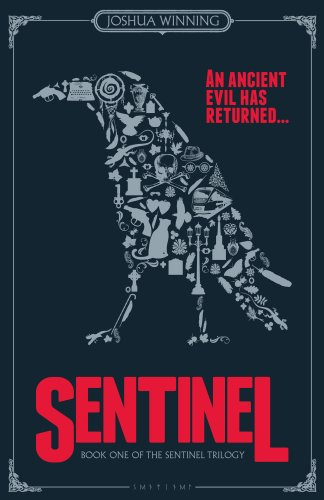 Sentinel: Book One of The Sentinel Trilogy by Joshua Winning