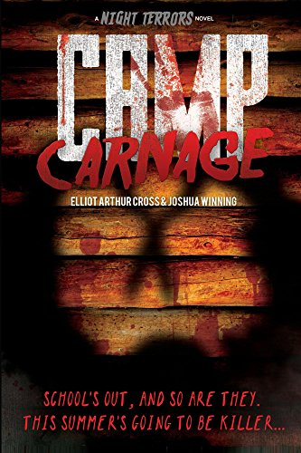 Camp Carnage (Night Terrors Series Book 1) by Elliot Arthur Cross