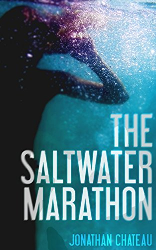 The Saltwater Marathon by Jonathan Chateau
