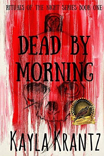Dead by Morning (Rituals of the Night Trilogy Book 1) by Kayla Krantz