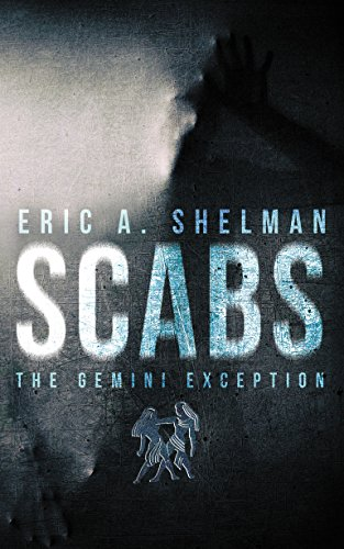 Scabs: The Gemini Exception by Eric A. Shelman