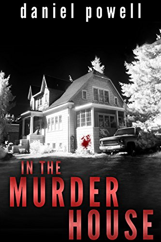 In the Murder House by Daniel Powell