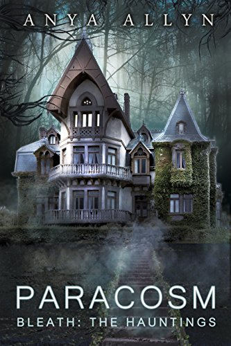 PARACOSM: Bleath: The Hauntings by Anya Allyn