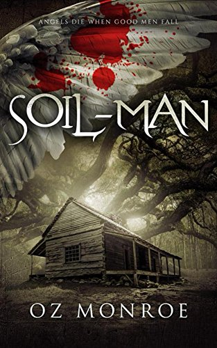 Soil-Man (Symphony Book 1) by Oz Monroe