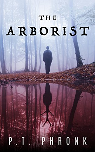 The Arborist by P.T. Phronk