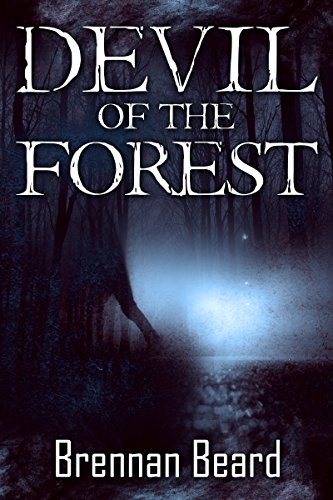 Devil of the Forest by Brennan Beard
