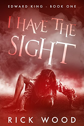 I Have the Sight by Rick Wood