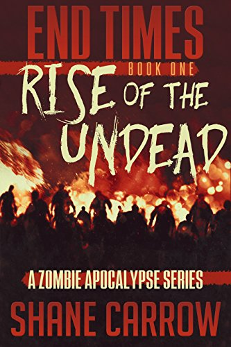End Times: Rise of the Undead by Shane Carrow