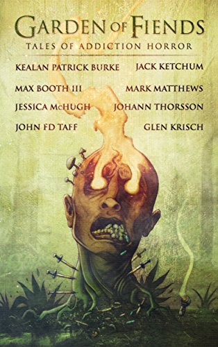 Garden of Fiends: Tales of Addiction Horror by Mark Matthews