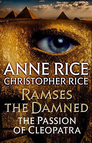 Ramses the Damned: The Passion of Cleopatra by Christopher Rice