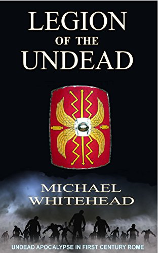 Legion of the Undead by Michael Whitehead