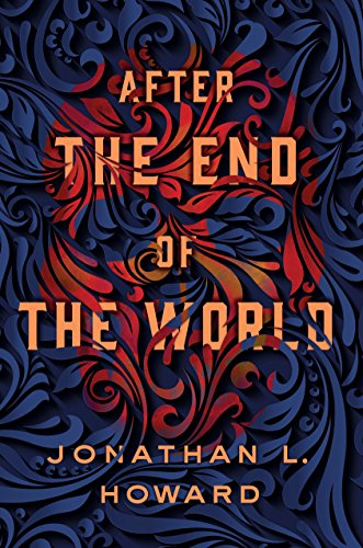 After the End of the World (Carter & Lovecraft) by Jonathan L. Howard