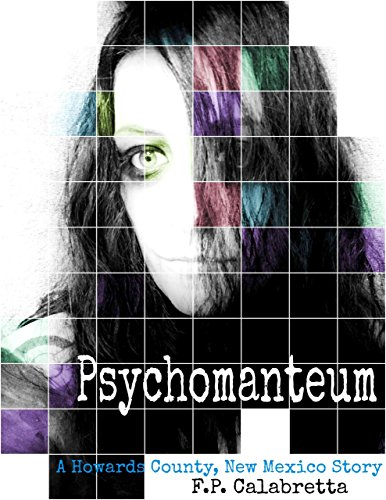 Psychomanteum: A Howards County, New Mexico Story by F. P. Calabretta
