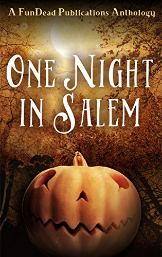 One Night in Salem by Various Authors